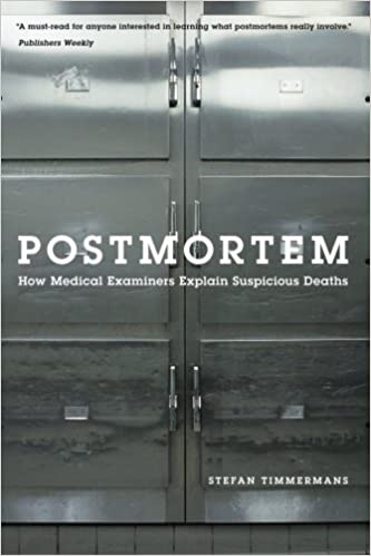Postmortem How Medical Examiners Explain Suspicious Deaths
