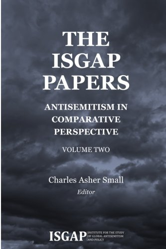 The ISGAP Papers: Antisemitism in Comparative Perspective, Volume Two (Volume 2)