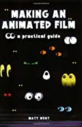 Making an Animated Film: A Practical Guide