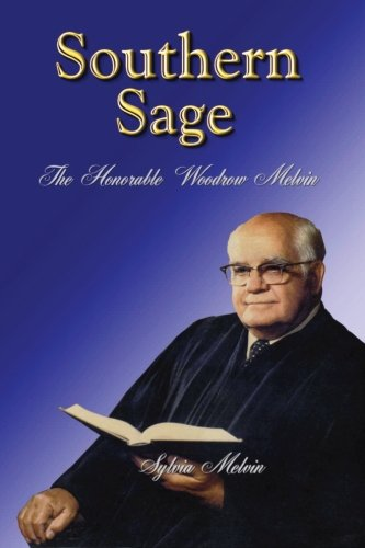 Southern Sage: The Honorable Woodrow Melvin PDF