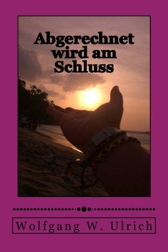 Abgerechnet wird am Schluss  [Ulrich, Wolfgang W.] (Tapa Blanda)