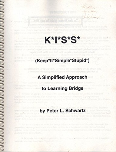 K*I*S*S* (Keep It Simple Stupid): A Simplified Approach to Learning Bridge
