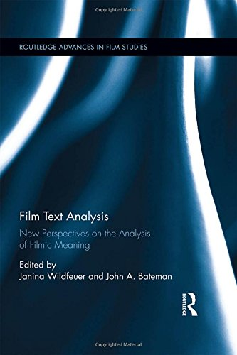 Film Text Analysis: New Perspectives on the Analysis of Filmic Meaning (Routledge Advances in Film Studies)