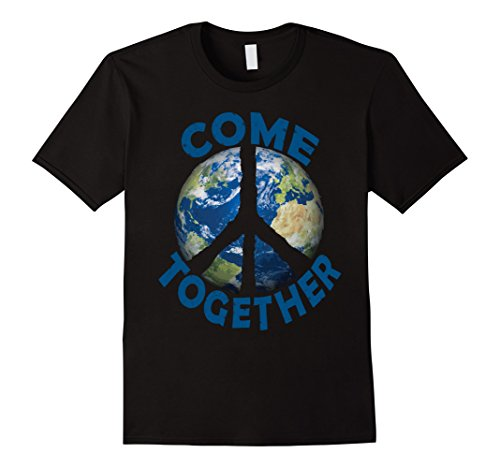 Mens Come Together Earth Love World Peace Sign Activist T-Shirt 2XL (Peace World Peace Sign)