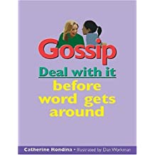 By Catherine Rondina - Gossip: Deal with it before word gets around (Lorimer Deal With It)