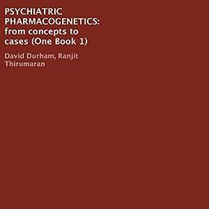 Psychiatric Pharmacogenetics, Book 1 Audiobook