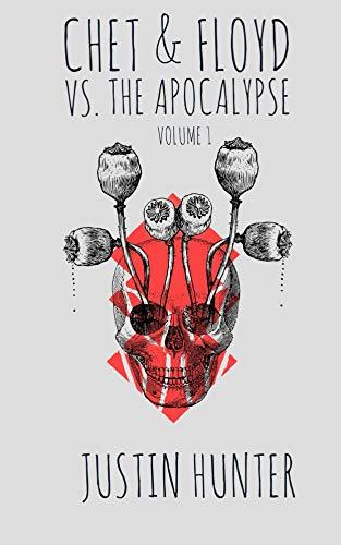 Chet & Floyd vs. the Apocalypse: Volume 1