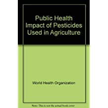 Public Health Impact of Pesticides Used in Agriculture