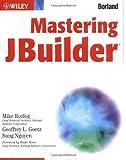 Mastering JBuilder, Geoffrey Goetz and Mike Rozlog, 0471267147