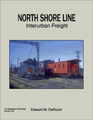 North Shore Line Interurban Freight (MIDWESTERN RAIL SERIES, 2) ()