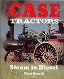 Case Tractors: Steam to Diesel