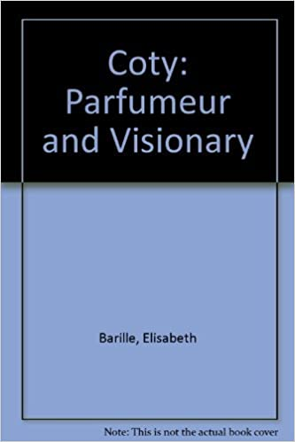 Coty: Parfumeur and Visionary by Elisabeth Barille (2002-02-15)