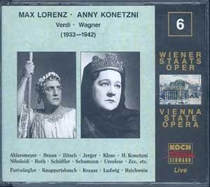Wiener Staatsoper, Vol. 6: Max Lorenz / Anny Konetzni: Live by Koch Schwann (Germ.)