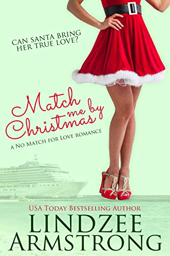 Match Me by Christmas (No Match for Love Book 8) by [Armstrong, Lindzee]
