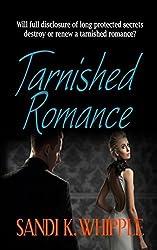 Tarnished Romance by Sandi K. Whipple (2015-09-11)