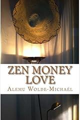 Zen Money Love: Love on the road to enlightenment Paperback