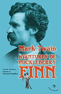 Aventures de Huckleberry Finn : le camarade de Tom Sawyer : 1884, Twain, Mark