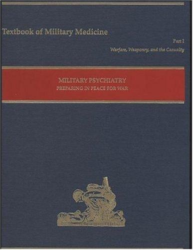 Military Psychiatry: Preparing in Peace for War (Textbooks of Military Medicine) (2000-04-04) (Military Psychiatry Preparing In Peace For War)