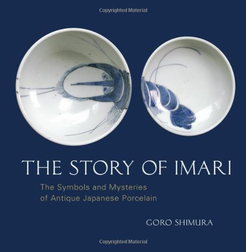 The Story of Imari: The Symbols and Mysteries of Antique Japanese (Japanese Porcelain Marks)