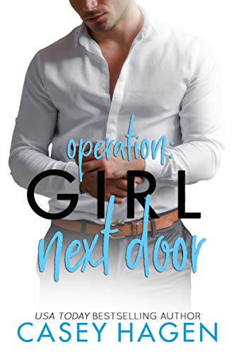 Operation: Girl Next Door by [Hagen, Casey]