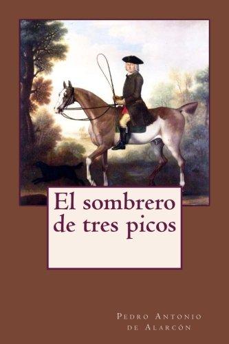 El sombrero de tres picos (Spanish Edition) [Pedro Antonio de Alarcon] (Tapa Blanda)