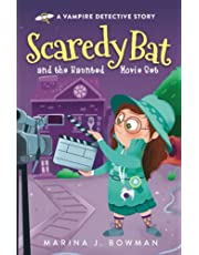 Scaredy Bat and the Haunted Movie Set (Scaredy Bat: A Vampire Detective Series)