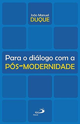 Download Para o Diálogo com a Pós-Modernidade - Coleção Teologia em Saída pdf epub