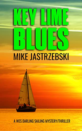 Key Lime Blues (A Wes Darling Sailing Mystery Book 1) - Key Lime Series
