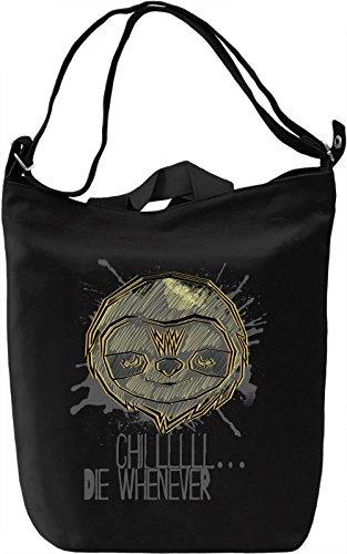Chill - Die Whenever Borsa Giornaliera Canvas Canvas Day Bag| 100% Premium Cotton Canvas| DTG Printing|