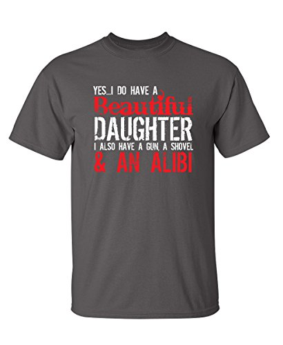 Yes I Have A Beautiful Daughter Funny Father's Day Novelty T-Shirt XL Charcoal ()