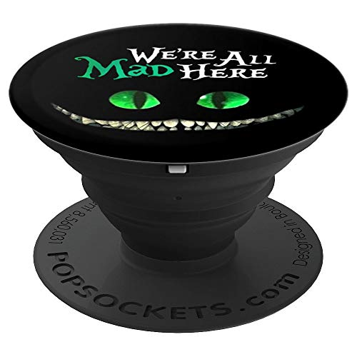 PopSockets: Cheshire Cat We're All Mad Here in Wonderland - PopSockets Grip and Stand for Phones and Tablets -