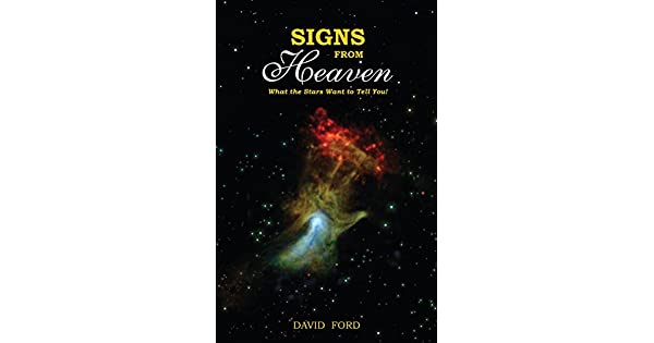Signs From Heaven: What the Stars Want to Tell You! (English Edition) eBook: David Ford: Amazon.com.mx: Tienda Kindle