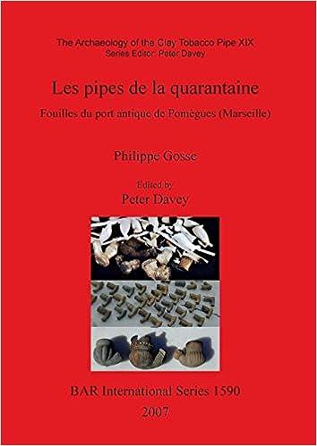 livre pdf gratuit télécharger The Archaeology of the Clay Tobacco Pipe XIX. Les Pipes De La Quarantaine: Fouilles Du Port Antique De Pomegues (Marseille): Archaeology of the Clay ... Archaeological Reports International Series)