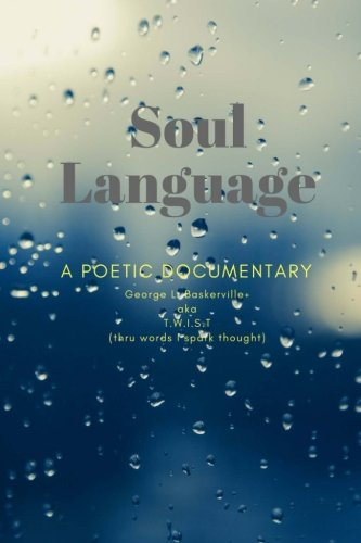 Soul Language: A Poetic Documentart by CreateSpace Independent Publishing Platform