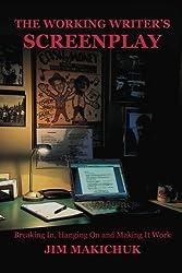 The Working Writer's Screenplay