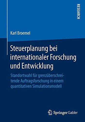 Steuerplanung bei internationaler Forschung und Entwicklung: Standortwahl für grenzüberschreitende Auftragsforschung in einem quantitativen Simulationsmodell Taschenbuch – 12. November 2015 Karl Broemel Springer Gabler 3658115254 Betriebswirtschaft