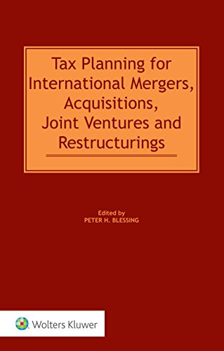 Tax Planning for International Mergers, Acquisitions, Joint Ventures and Restructurings por Peter Blessing,Peter H. Blessing
