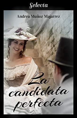 La candidata perfecta por Muñoz Majarrez, Andrea