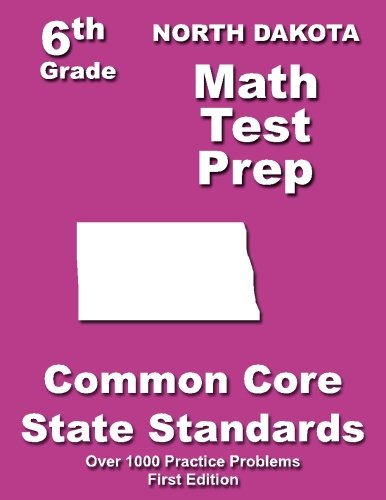 Read Online North Dakota 6th Grade Math Test Prep: Common Core Learning Standards pdf epub