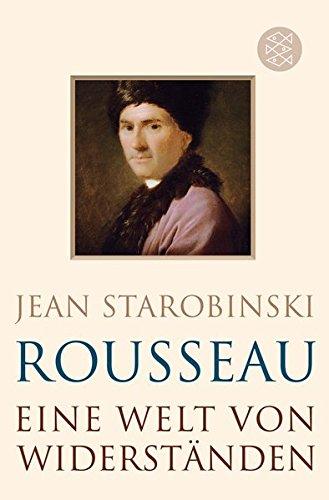 Rousseau: Eine Welt von Widerständen