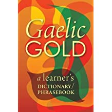 Gaelic Gold: A Learner's Dictionary/Phrasebook