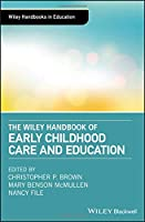 The Wiley Handbook of Early Childhood Care and Education Front Cover