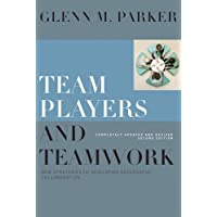 Team Players and Teamwork: New Strategies for Developing Successful Collaboration