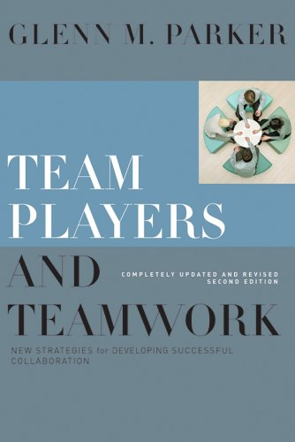 Team Players and Teamwork: New Strategies for Developing Successful Collaboration PDF