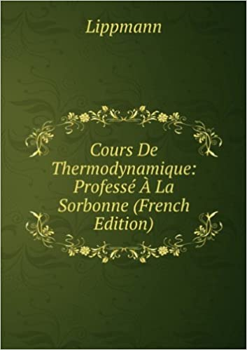 Livre gratuits Cours De Thermodynamique: Professé � La Sorbonne (French Edition) pdf