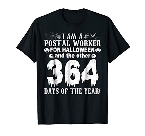 I Am A Postal Worker For Halloween And 364 Days T-Shirt