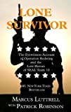 Lone Survivor( The Eyewitness Account of Operation Redwing and the Lost Heroes of SEAL Team 10)[LONE SURVIVOR -LP][LARGE PRINT] [Hardcover]