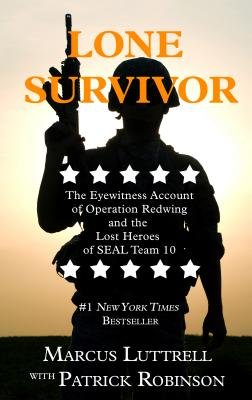 Read Online Lone Survivor( The Eyewitness Account of Operation Redwing and the Lost Heroes of SEAL Team 10)[LONE SURVIVOR -LP][LARGE PRINT] [Hardcover] PDF