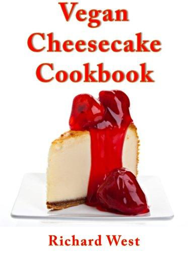 Vegan Cheesecake Cookbook (Vegan Cakes)