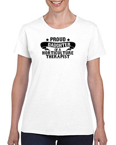Proud Daughter of a Horticulture Therapist Family Love T Shirt XL White